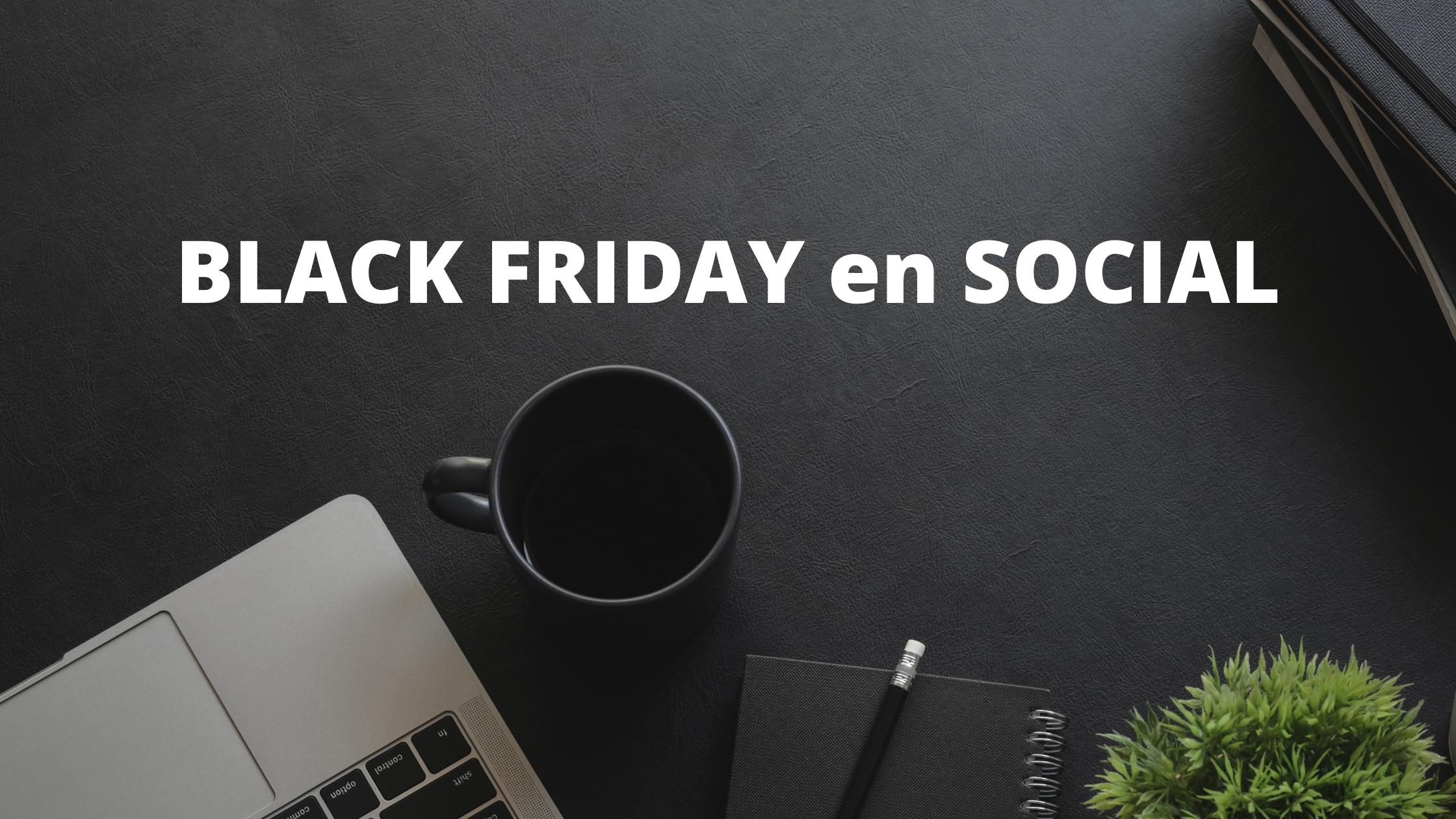 BLACK FRIDAY en SOCIAL de mordiben.com